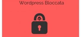 Sito WordPress Bloccato – Perchè non riesco ad accedere all'admin