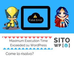 maximun execution time exceeded errore wordpress