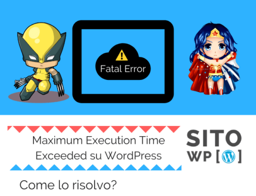 Come risolvere l'errore Fatal Error: Maximum Execution Time Exceeded su WordPress